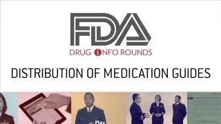 FDA Drug Info Rounds, October 2012: Distribution of Medication Guides