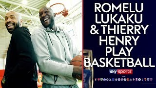 Romelu Lukaku and Thierry Henry play Basketball! 🏀