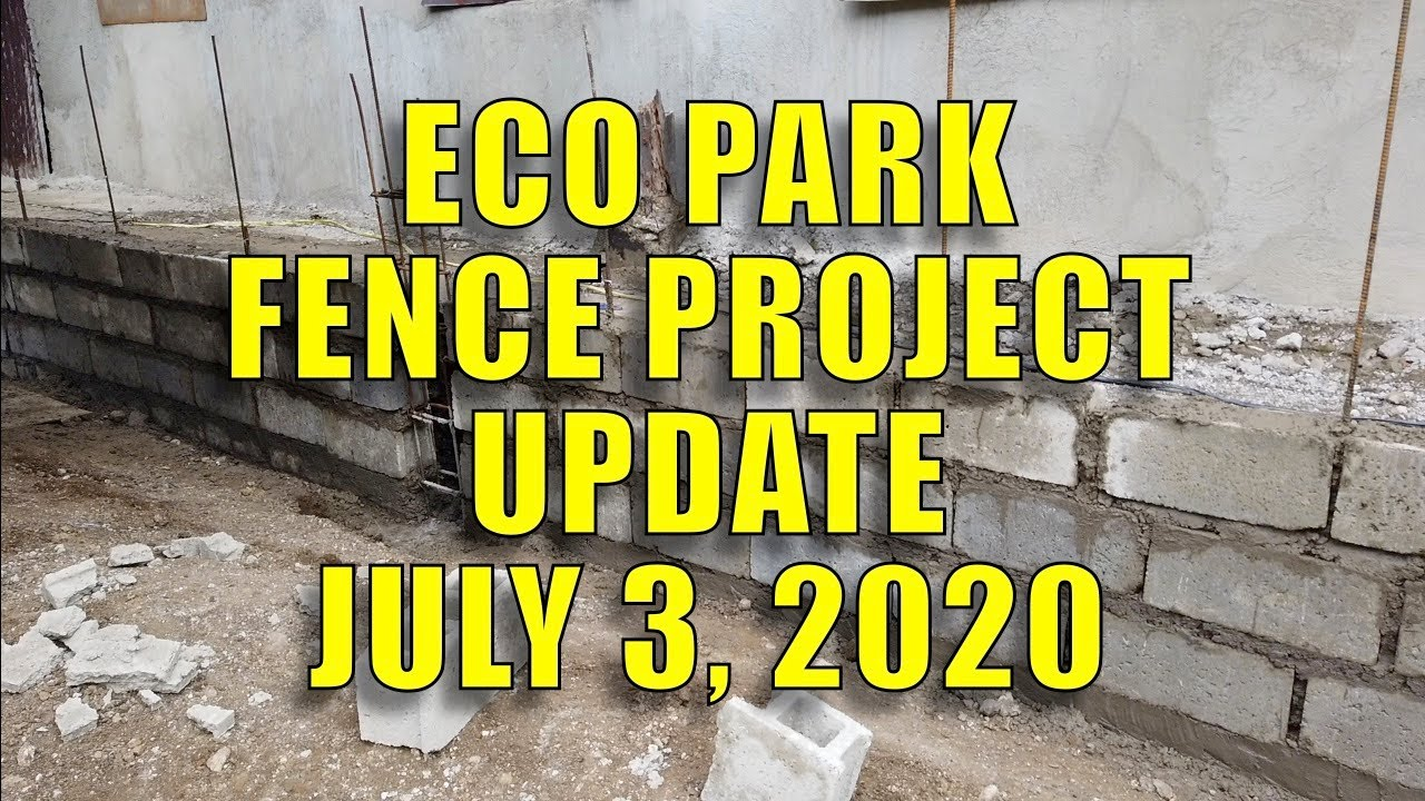ECO PARK FENCE PROJECT UPDATE JULY, 3, 2020.