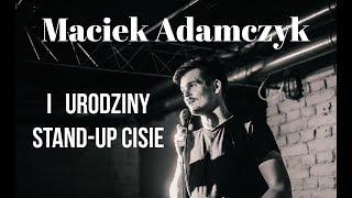 Maciek Adamczyk - I urodziny Stand-up Cisie