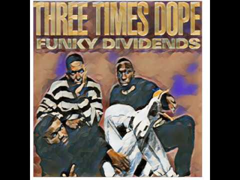 three times dope funky dividends