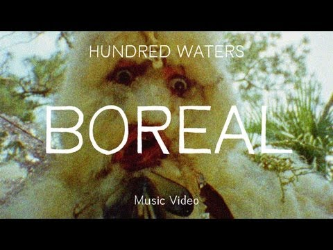 """Hundred Waters - """"Boreal"""" (Official Music Video)"""