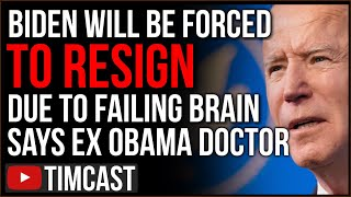 Ex Obama Doctor Predicts Biden Will Be FORCED To Resign, DEMANDS Biden Take Cognitive Fitness Test