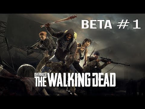OVERKILL's The Walking Dead - BETA #1 thumbnail