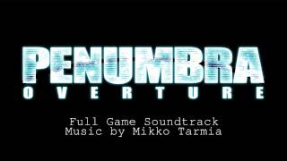 Penumbra: Overture [FULL GAME SOUNDTRACK]