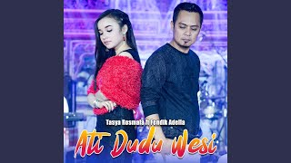 Ati Dudu Wesi (feat. Fendik Adella)