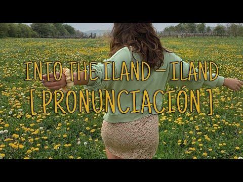 Into The ILAND - ILAND [Pronunciación] [Fácil]