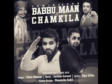 Babbu Maan & Chamkila || Ekam Dhiman || Latest Punjabi Hits 2015