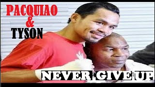 PACQUIAO & TYSON : The Greatest Comeback Story - Motivational Video   Never Give Up Moments!