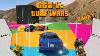 Let's Play GTA 5: Turf Wars - Part One -