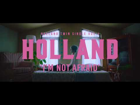 HOLLAND - I'm Not Afraid TEASER Short VER