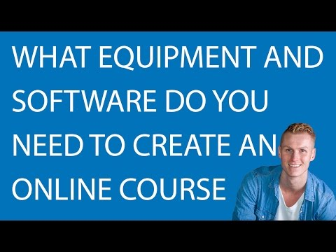 What Equipment and Software do you need to Create an Online Course