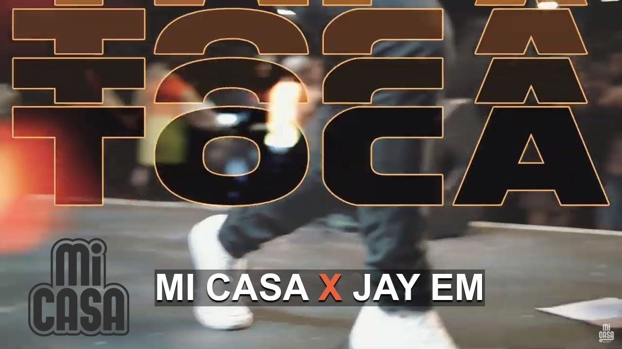 Mi Casa ft. Jay Em - TOCA (Official Music Video)