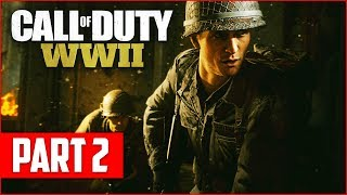 Call of Duty WW2 Campaign Gameplay Walkthrough, Part 2! (COD WW2 PS4 Pro Gameplay)