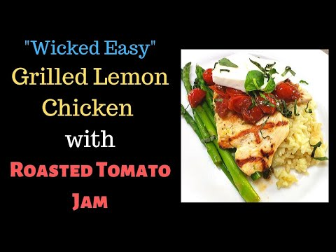 Grilled Lemon Chicken with Roasted Tomato Jam