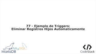 77 - Ejemplo de Trigger: Eliminar Registros Hijos Automáticamente  [MariaDB 10/MySQL]