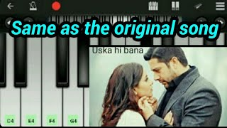 Jab Bana Uska Hi Bana Piano Tutorial    Arijit Sing - Mobile Perfect Piano Tutoria by perfect pianol