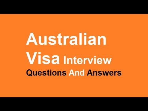 Australian Visa Interview Questions And Answers