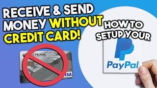 How to setup PAYPAL ACCOUNT? Receive and send money without credit card!