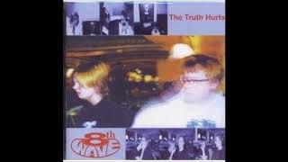 8th Wave - The Truth Hurts (Full Album - 2001)
