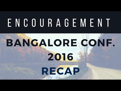 Encouragement from Bangalore Conference - 16th October, 2016