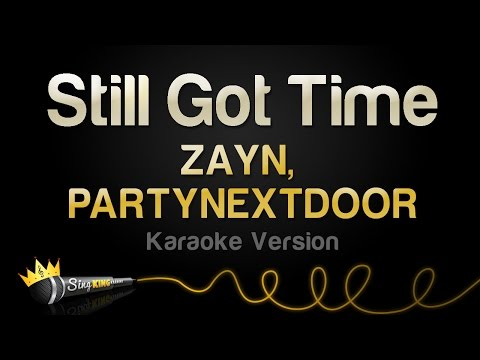 ZAYN, PARTYNEXTDOOR - Still Got Time (Karaoke Version)