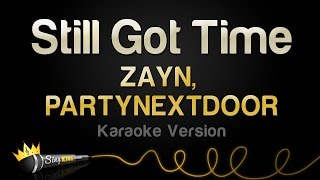 ZAYN, PARTYNEXTDOOR Still Got Time (Karaoke Version)