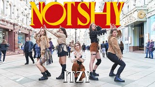 [KPOP IN PUBLIC] [ONE TAKE] ITZY(있지) 'Not Shy' DANCE COVER by 6MIX | MOSCOW