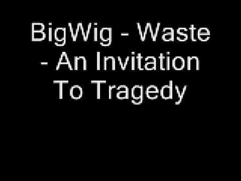 BigWig - Waste