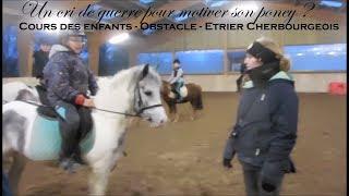 UN CRI DE GUERRE POUR MOTIVER SON PONEY ? - Obstacle - Cours des enfants - Etrier Cherbourgeois