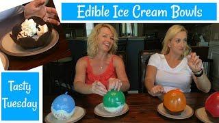 Edible Ice Cream Bowls - Tasty Tuesday