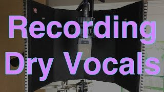 How to Record Dry Vocals in Your Home Studio - Before and After