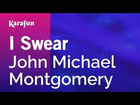 Karaoke I Swear - John Michael Montgomery *