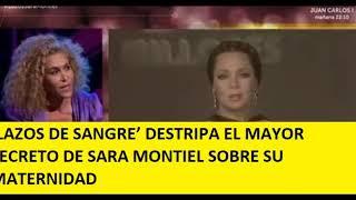 'LAZOS DE SANGRE' DESTRIPA EL MAYOR SECRETO DE SARA MONTIEL SOBRE SU MATERNIDAD