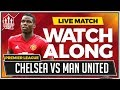 Chelsea vs Manchester United LIVE Stream Watchalong