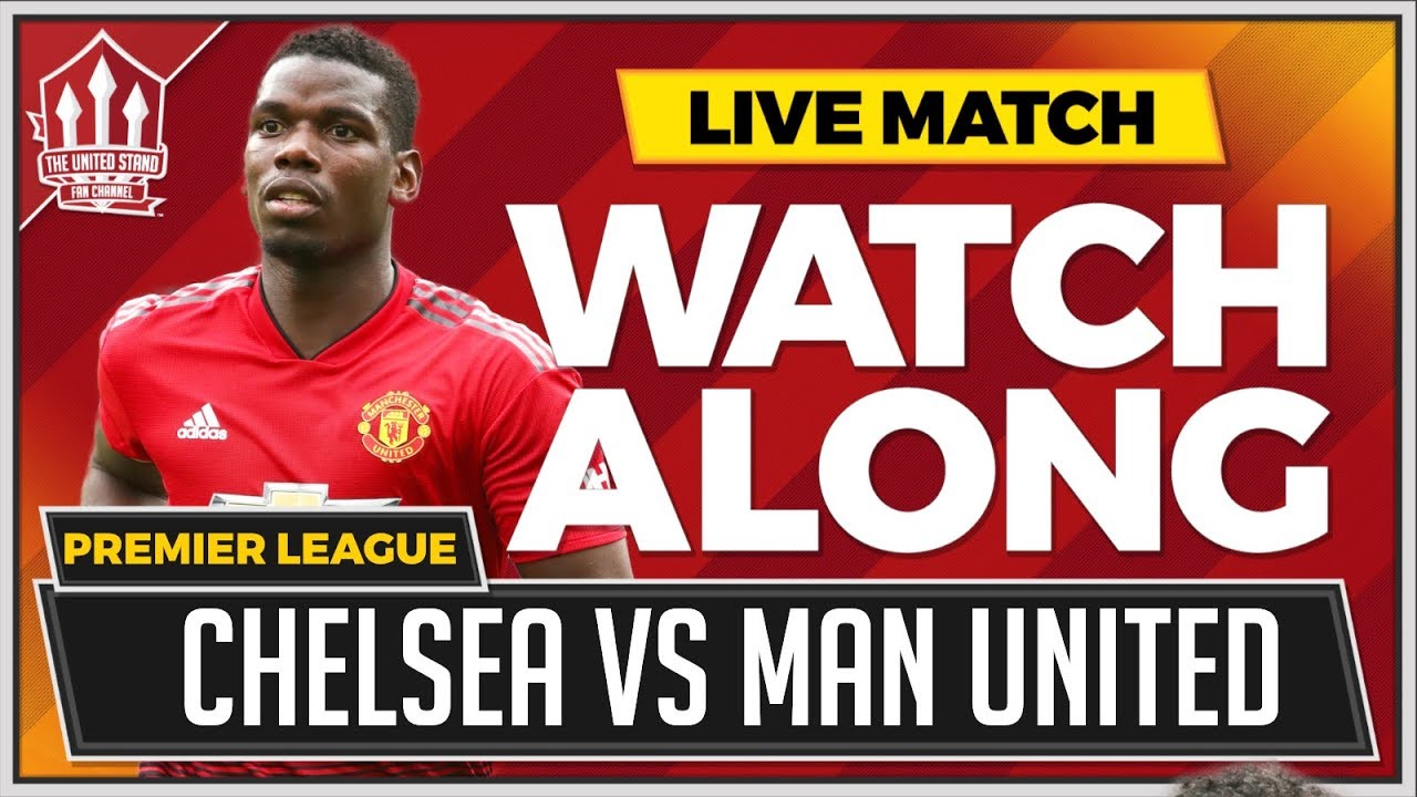 Chelsea vs Manchester United LIVE Stream Watchalong - YouTube