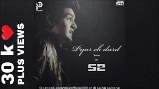 Pyar Ek Dard Remix DJ S2