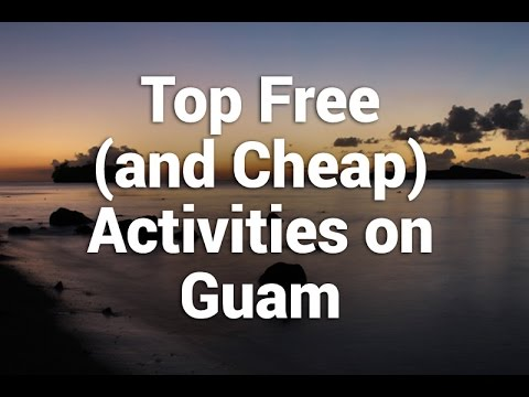 Top Free (and Cheap) Activities on Guam