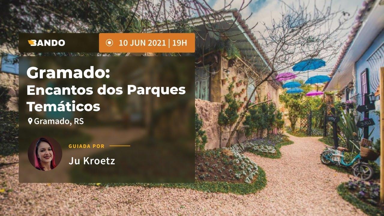 Gramado - Encantos dos Parques Temáticos - Experiência guiada online - Guia Ju Kroetz