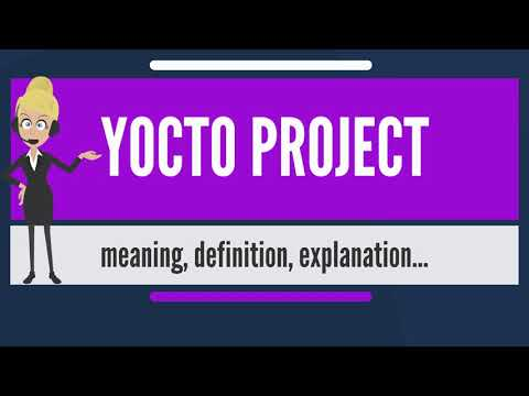 What is YOCTO PROJECT? What does YOCTO PROJECT mean? YOCTO PROJECT meaning & explanation