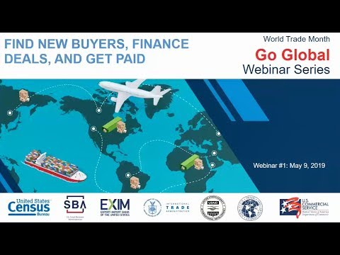 "World Trade Month ""Go Global"" Webinar Series: Find New Buyers, Finance Deals And Get Paid"