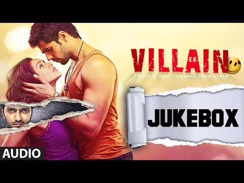 Ek Villain Full Songs Audio Jukebox  Sidharth Malhotra  Shraddha Kapoor
