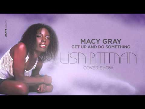 Macy Gray - Get Up And Do Something (Lisa Pittman Cover Show)