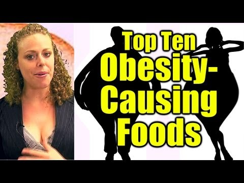 Top Ten Obesity Causing Foods! Worst Fattening Foods NOT To Eat | Weight Loss, Healthy Diet Tips