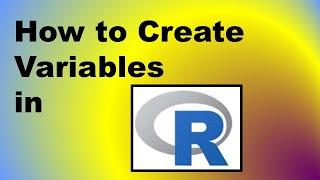 كيفية إنشاء المتغيرات في R