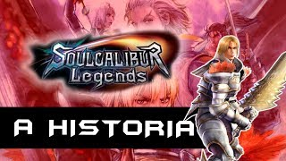 A História de Soul Calibur Legends