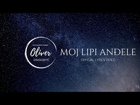 Oliver Dragojević - Moj lipi anđele (Official lyrics video)