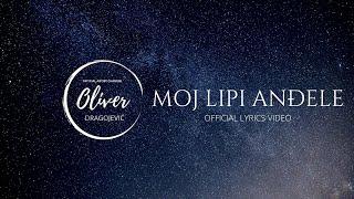 Oliver Dragojević - Moj lipi anđele (Official lyric video)