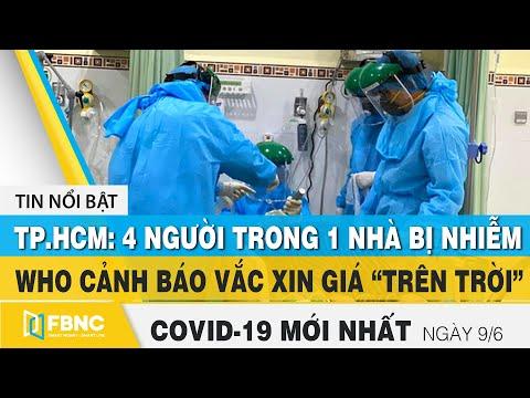 Tin tức Covid-19 mới nhất hôm nay 9/6 | Dich Virus Corona Việt Nam hôm nay | FBNC