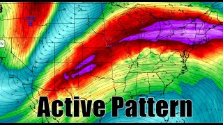 Very Active Weather Pattern ~ Large Storms, Heavy Snow And Rain